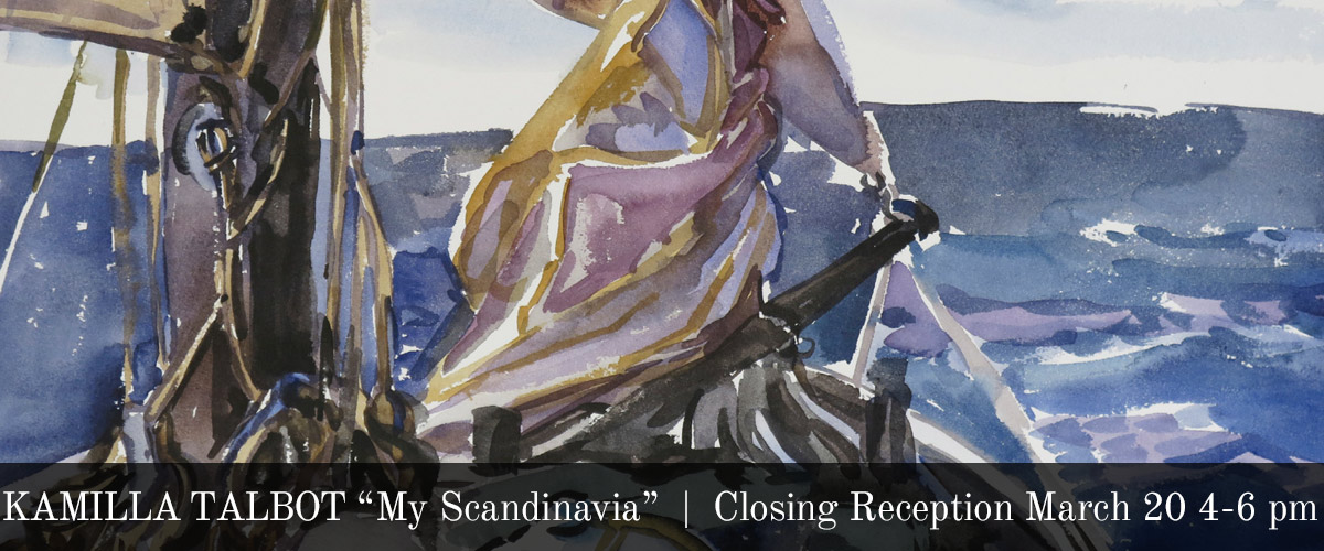 "Art Exhibit   |   KAMILLA TALBOT ""My Scandinavia"""